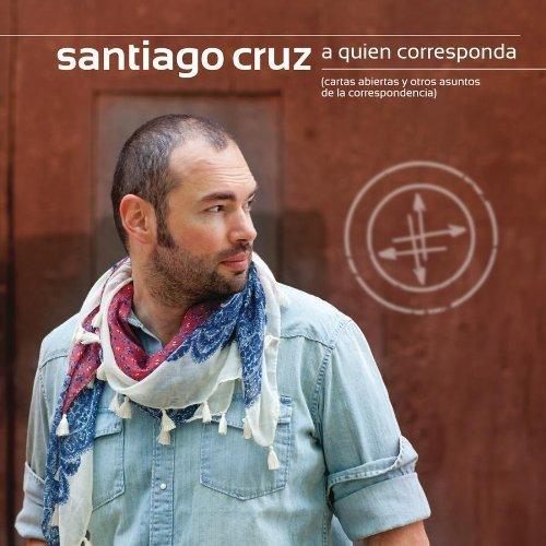 Quien Corresponda Cartas Abiertas Y Otros Asuntos by Santiago Cruz (2012) Audio CD