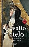 Al asalto del cielo : historia de Santa Catalina de Siena, doctora de la Iglesia