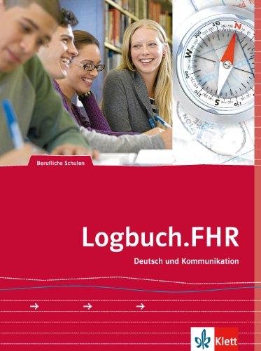 Logbuch.FHR: Auf dem Weg zur Fachhochschule. Deutsch und Kommunikation.Schülerband