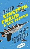 Einstein, Freud und Sgt. Pepper: Eine andere Geschichte des 20. Jahrhunderts (suhrkamp taschenbuch) - John Higgs