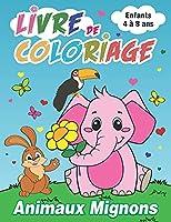 Animaux Mignons Livre de Coloriage Enfants de 4 à 8 Ans: Cahier de Coloriage pour les Enfants à Partir de 4 ans, 44 Grands Dessins d'Animaux Adorables Faciles à Colorier, Cadeau pour Garçons & Filles