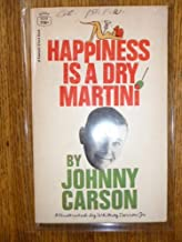Best happiness is a dry martini Reviews
