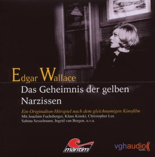 Edgar Wallace: Das Geheimnis der gelben Narzissen