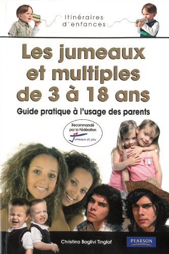 L'Education des Jumeaux et des Multiples de 3 à 18 ans