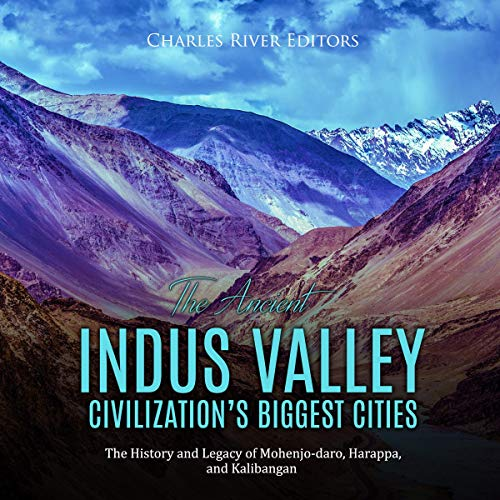 The Ancient Indus Valley Civilization's Biggest Cities cover art
