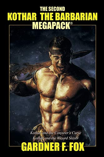 The Second Kothar the Barbarian MEGAPACK®: 2 Sword and Sorcery Novels