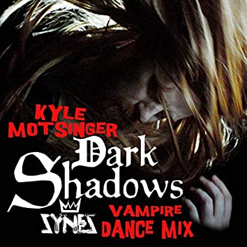 Dark Shadows (Synes Vampire Dance Mix)
