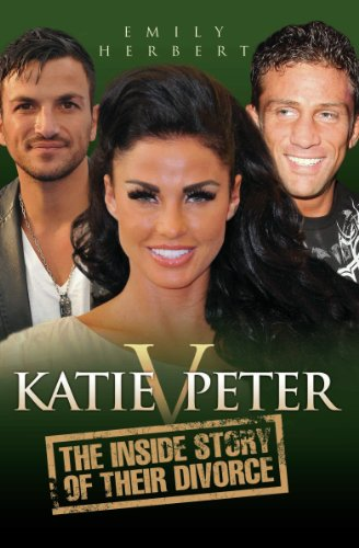 Katie v Peter: The Inside Story of Their Divorce (English Edition)