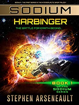 SODIUM Harbinger: (Book 1) by [Stephen Arseneault]