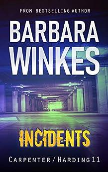 Incidents: A Lesbian Detective Novel (Carpenter/Harding Series Book 11) by [Barbara Winkes]