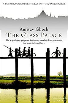 The Glass Palace: The International Bestseller from the Man Booker Prize shortlisted author by [Amitav Ghosh]