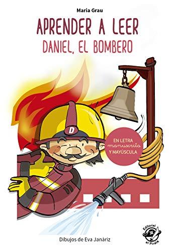 Aprender a leer - Daniel, el bombero: En letra MAYÚSCULA y manuscrita:...