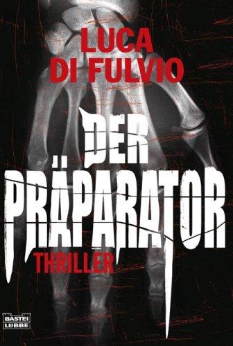 Der Präparator: Thriller (Allgemeine Reihe. Bastei Lübbe Taschenbücher)