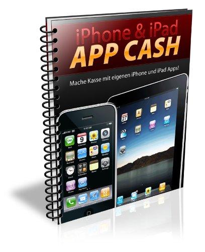 iPhone & iPad App Cash - Verdienen Sie Geld mit eigenen iPhone und iPad Apps