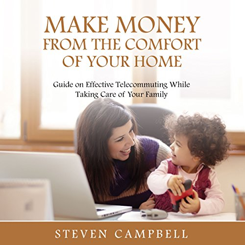 Make Money from the Comfort of Your Home audiobook cover art
