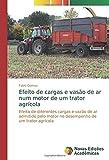 Efeito de cargas e vasão de ar num motor de um trator agrícola: Efeito de diferentes cargas e vazão de ar admitido pelo motor no desempenho de um trator agrícola