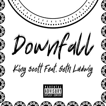 Downfall (feat. King $cott)