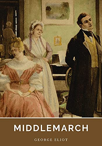 Middlemarch: With Original Annotated (English Edition)