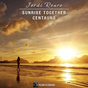 Sunrise Together / Centauro