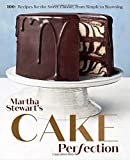 Martha Stewart s Cake Perfection: 100+ Recipes for the Sweet Classic, from Simple to Stunning: A Baking Book