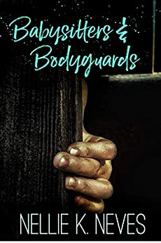 Babysitters & Bodyguards (Lindy Johnson Series Book 5) (English Edition) von [Nellie K. Neves]