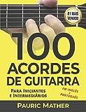 100 Acordes De Guitarra: Para Iniciantes e Intermedios (Portuguese Edition)