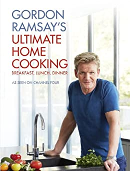 Gordon Ramsay's Ultimate Home Cooking by [Gordon Ramsay]