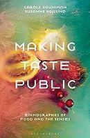 Making Taste Public: Ethnographies of Food and the Senses (Criminal Practice)