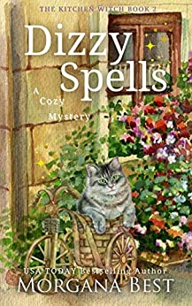 Dizzy Spells: Cozy Mystery (The Kitchen Witch Book 2) by [Morgana Best]
