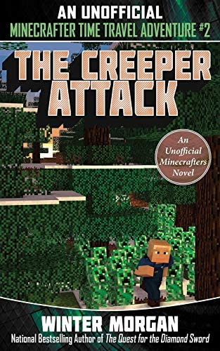 The Creeper Attack An Unofficial Minecrafters Time Travel Adventure Book 2 2 product image