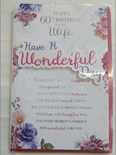 Happy 60th Birthday To My Wife Have A Wonderful Day Birthday Card 60 Sixty White/Pink/Purple/Silver Flowers/Words 3D/Glitter/Foil Detail