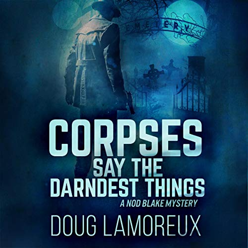 Corpses Say the Darndest Things (1970s Chicago Noir) audiobook cover art