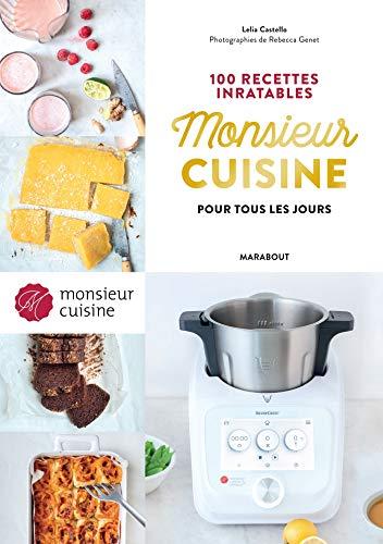 Monsieur Cuisine : 100 recettes inratables pour tous les jours