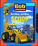 Arriba, arriba Scoop (BOB EL CONSTRUCTOR)
