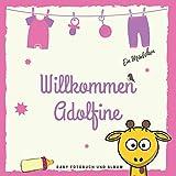 Willkommen Adolfine Baby Fotobuch und Album: Personalisiertes Mädchen Baby Fotobuch und Fotoalbum, Das erste Jahr, Geschenk zur Schwangerschaft und...