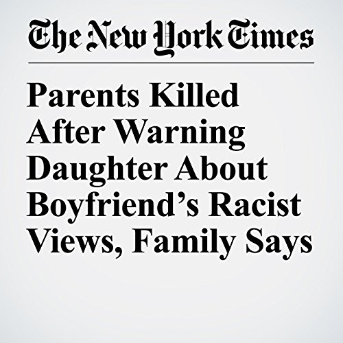 Parents Killed After Warning Daughter About Boyfriend's Racist Views, Family Says copertina