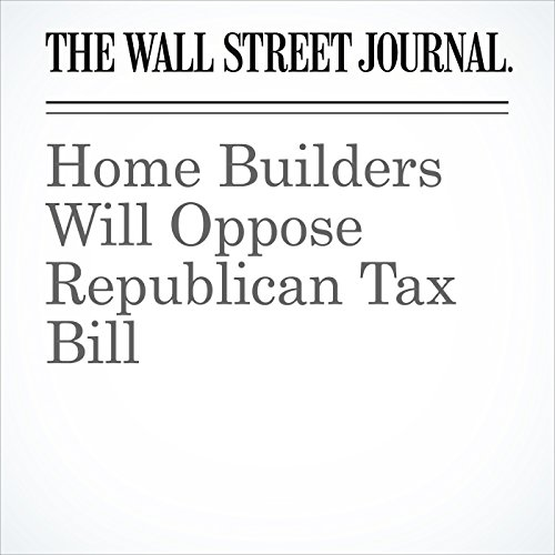 Home Builders Will Oppose Republican Tax Bill audiobook cover art