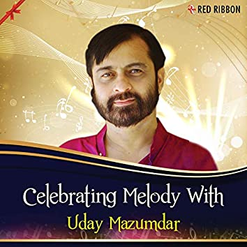Celebrating Melody With Uday Mazumdar