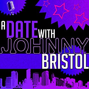 A Date with Johnny Bristol