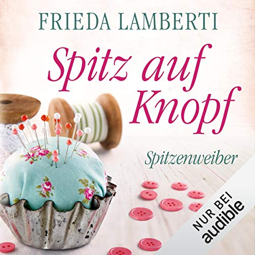 Spitz auf Knopf     Spitzenweiber 2              By:                                                                                                                                 Frieda Lamberti                               Narrated by:                                                                                                                                 Cornelia Dörr,                                                                                        Barbara Krabbe,                                                                                        Verena Wolfien,                   and others                 Length: 5 hrs and 47 mins     Not rated yet     Overall 0.0
