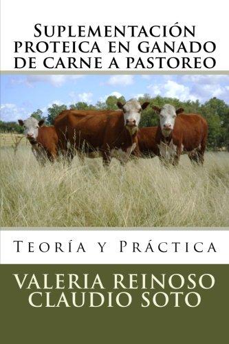 Suplementación proteica en ganado de carne a pastoreo: Teoría y Práctica