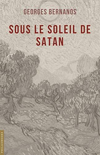 Sous le soleil de Satan (annoté) (Littérature)