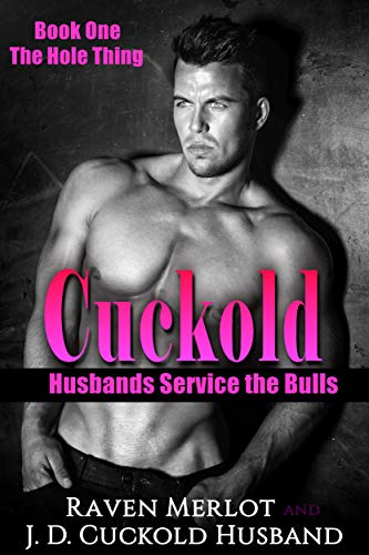 Cuckold Husbands Service the Bulls - Book One: The Hole Thing (English Edition)