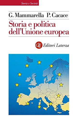 Storia e politica dell'Unione europea: 1926-2013 (Storia e società)