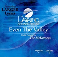 Even The Valley [Accompaniment/Performance Track] by Made Popular By: McKameys