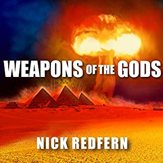 Weapons of the Gods     How Ancient Alien Civilizations Almost Destroyed the Earth              By:                                                                                                                                 Nick Redfern                               Narrated by:                                                                                                                                 Shaun Grindell                      Length: 7 hrs and 20 mins     16 ratings     Overall 4.3