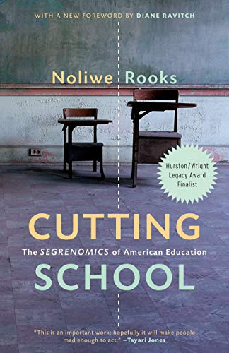 Compare Textbook Prices for Cutting School: The Segrenomics of American Education  ISBN 9781620975985 by Rooks, Noliwe,Ravitch, Diane
