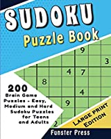 Sudoku Puzzle Book: 200 Brain Game Puzzles - Easy, Medium and Hard Sudoku Puzzles for Teens and Adults - Large Print Edition