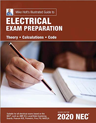 Mike Holt's Electrical Exam Preparation Textbook, Based on the 2020 NEC