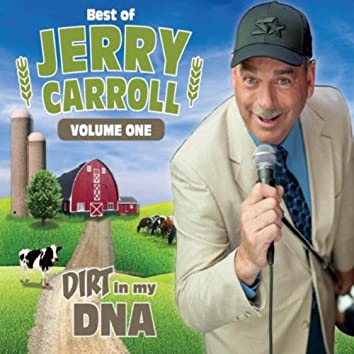 Dirt in my DNA: Best of Jerry Carroll, Vo1. 1